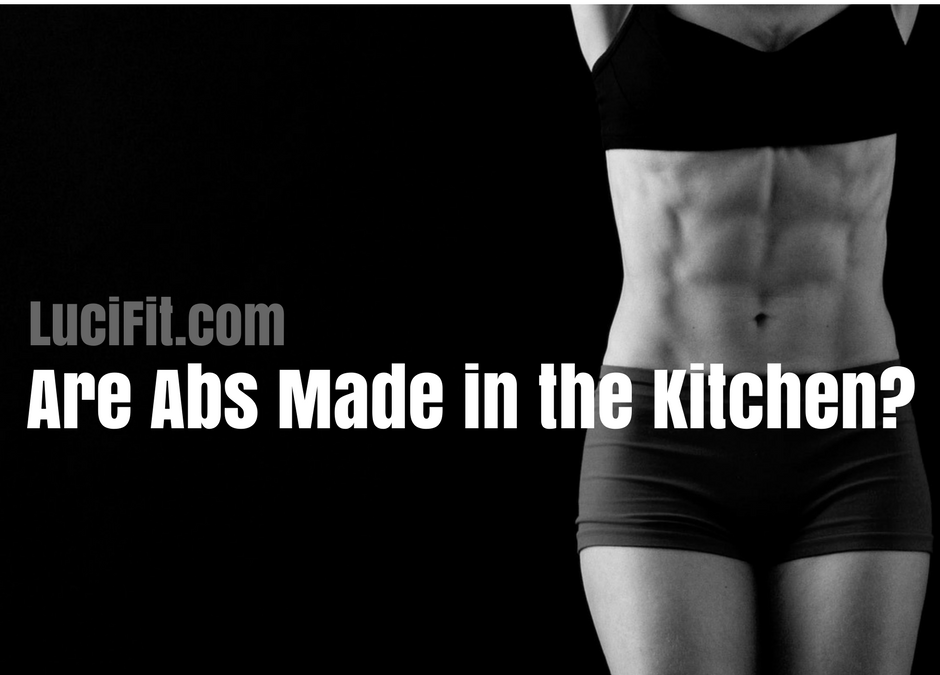 Are Abs Made in the Kitchen?
