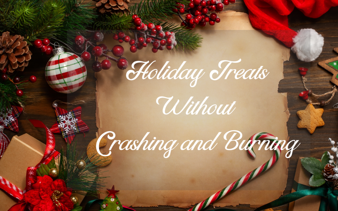 Eating Holiday Treats Without Crashing and Burning